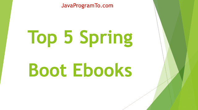 Top 5 Spring Boot Ebooks - Developers Must Read in 2020