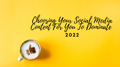 Social Media Content To Dominate 2022