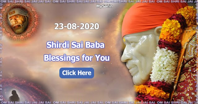 Daily Blessing Messages-Shirdi Sai Baba Today Message 23-08-20