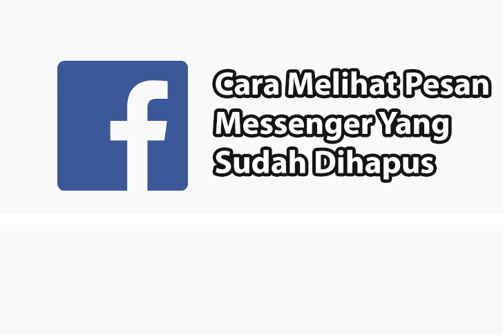 Cara Melihat Pesan Messenger Yang Sudah Dihapus