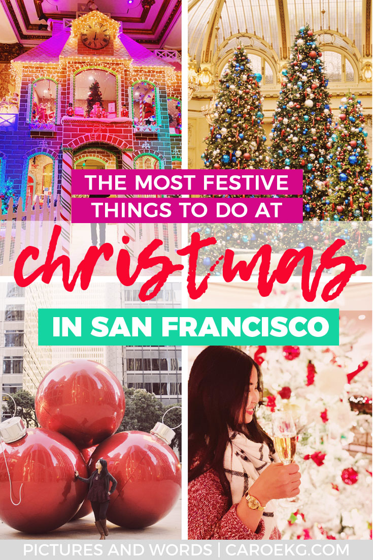 Christmas in San Francisco: the ultimate guide to the best and most festive holiday attractions and activities