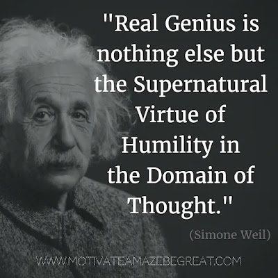 """44 Quotes About Being Humble: """"Real genius is nothing else but the supernatural virtue of humility in the domain of thought."""" - Simone Weil. Inspiration For Life"""