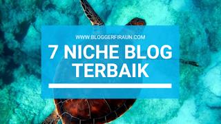 7 Niche Blog Terbaik Untuk Bisnis Online