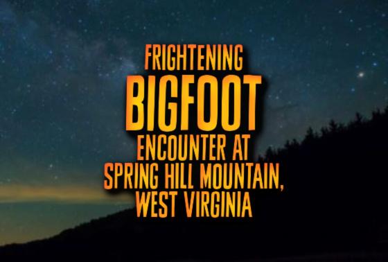 Frightening Bigfoot Encounter at Spring Hill Mountain, West Virginia
