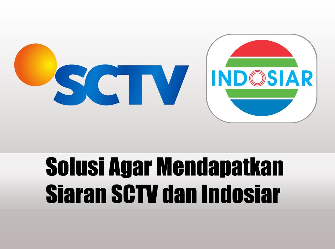 Siaran SCTV dan Indosiar Hilang di Parabola Ini Solusinya!
