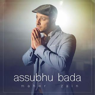 Lirik Lagu Maher Zain - Assubhu Bada