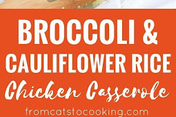 Broccoli Cauliflower Rice Chicken Casserole