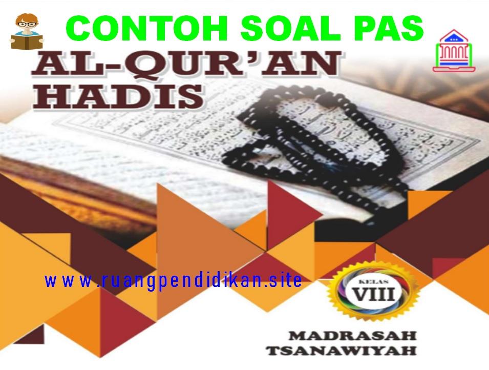 Contoh Soal Pas Al Qur An Hadis Kelas 8 Mts Semester 1 Sesuai Kma 183 Kurikulum 2013 Ruang Pendidikan