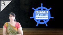 Certified Kubernetes Administrator (CKA) Exam: Practice Test