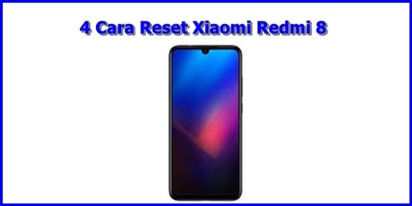 Cara Reset Xiaomi Redmi 8