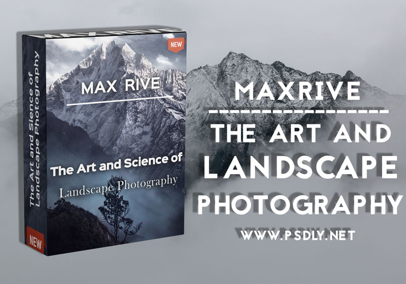 Max Rive - The Art and Science of Landscape Photography Free Download