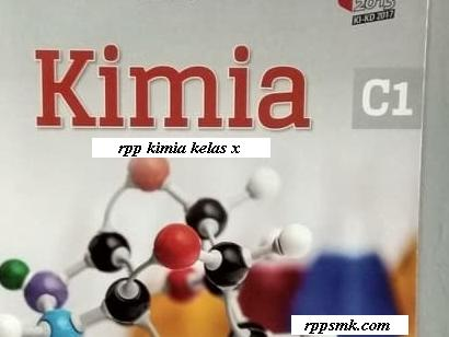 Download Rpp Mata Pelajaran Kimia Smk Kelas X Kurikulum 2013 Revisi 2017 Semester 1 dan 2