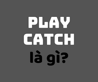 play catch la gi