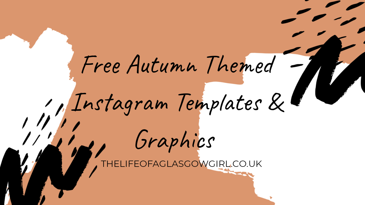 "Graphic that has ""Free instagram templates and graphics"" written on it. peach in colour with some black dots and white brush strokes. on thelifeofaglasgowgirl.co.uk"