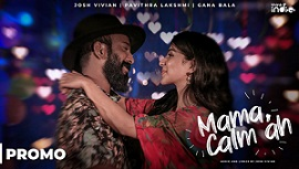 Mama Calm Ah Lyrics >> Gana Bala , Josh Vivian   Tamil Songs