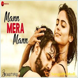 Mann Mera Mann (Beautiful 2019) Mp3 Song Download