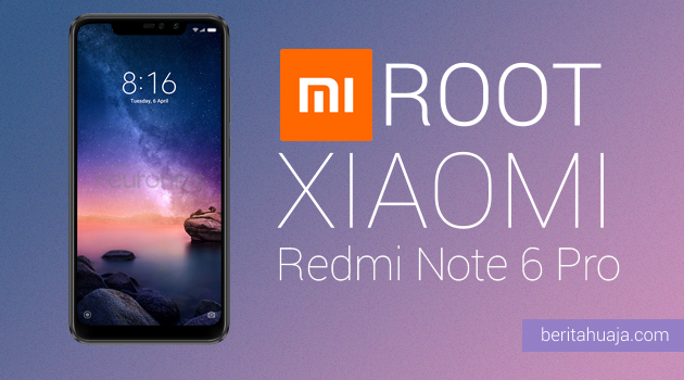 How to Root Xiaomi Redmi Note 6 Pro And Install TWRP Recovery
