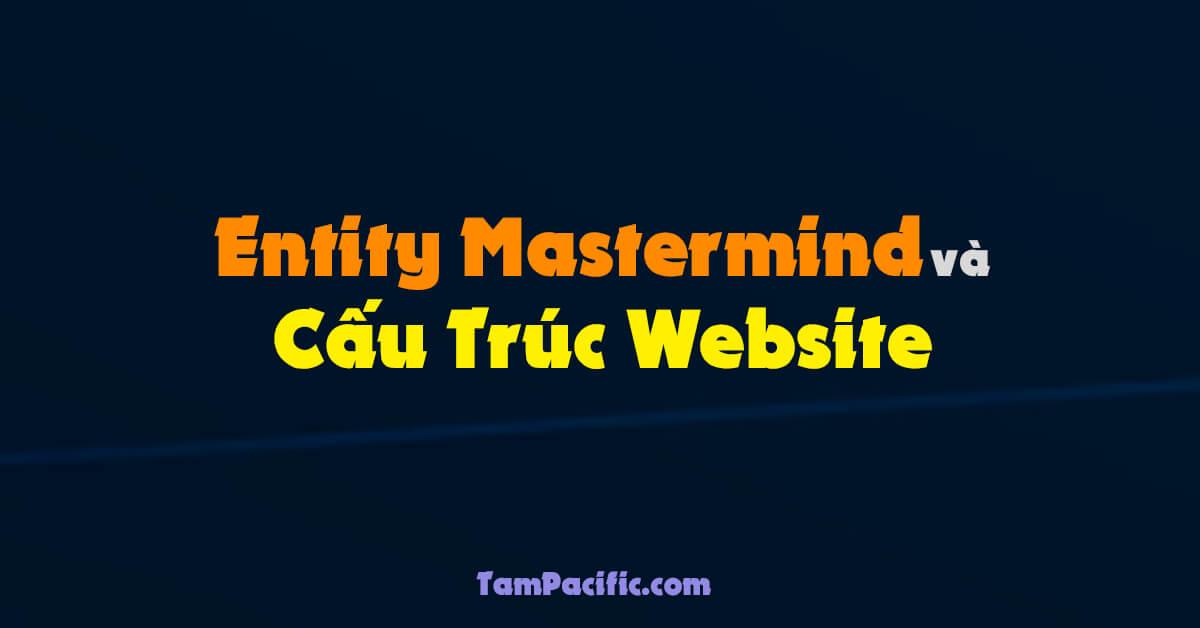 Entity Mastermind và cấu trúc website