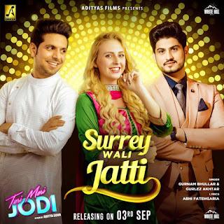 Surrey Wali Jatti Lyrics - Gurnam Bhullar Ft Gurlez Akhtar | Teri Meri Jodi