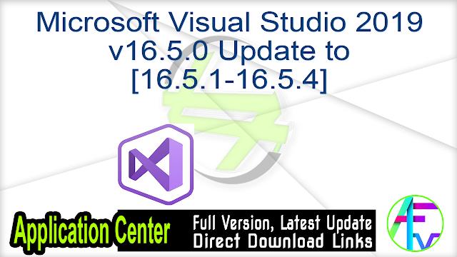 Microsoft Visual Studio 2019 v16.5.0 Update to [16.5.1-16.5.4]