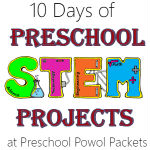 10 Days of Preschool STEM Projects