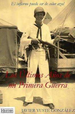 Los últimos años de mi primera guerra - Javier Yuste González (2012)
