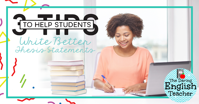 3 Ways to Help Students Write a Better Thesis Statement