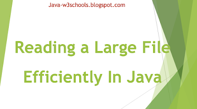 How to Read a Large File Efficiently In Java