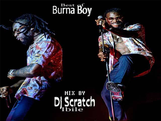 MIXTAPE: Best of Burna Boy mix by DJ Scratch Ibile