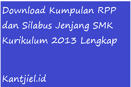 RPP dan Silabus Jenjang SMK Kurikulum 2013 Terlengkap