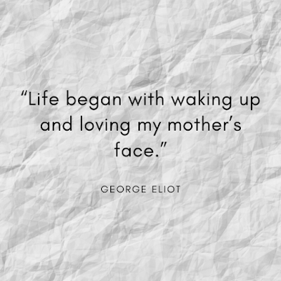 Happy Mothers Day Quotes with Image by George Eliot