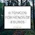 TOP | 6 TÓNICOS POR MENOS DE 8€