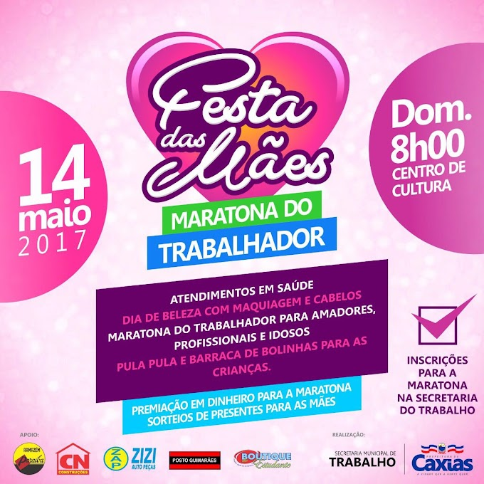 CAXIAS: Festa das mães com Maratona do Trabalhador será neste domingo(14) as 8h da manhã