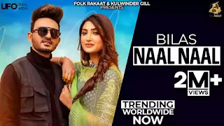 Checkout new song Naal Naal lyrics penned and sung by Bilas