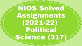 NIOS Solved TMA-21-22 l Political Science (317)