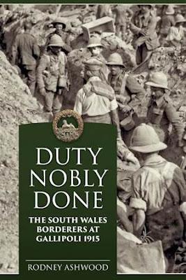 Duty Nobly Done – The South Wales Borderers at Gallipoli 1915
