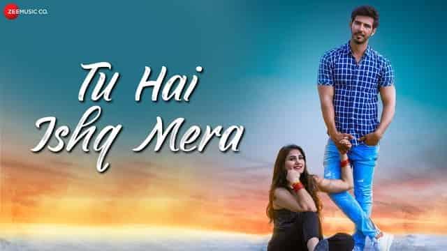 तू है इश्क़ मेरा Tu Hai Ishq Mera Lyrics In Hindi