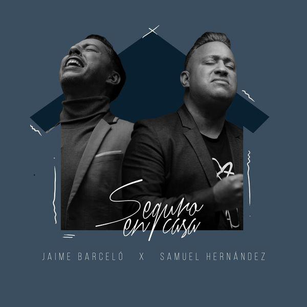 Jaime Barceló – Seguro en Casa (Feat.Samuel Hernandez) (Single) 2020