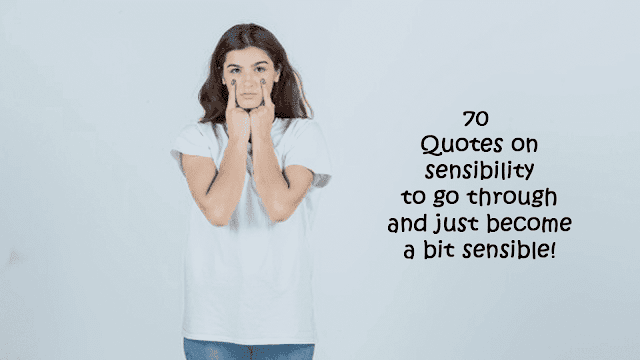 Quotes on sensibility