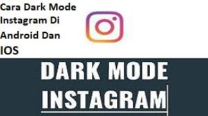 Cara Instagram Dark Mode Di Android dan IOS
