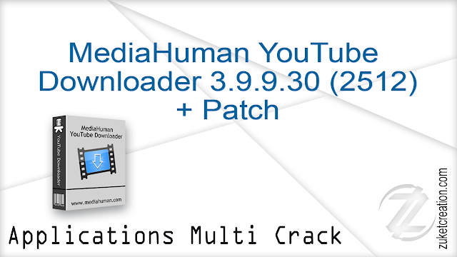 MediaHuman YouTube Downloader 3.9.9.30 (2512) + Patch