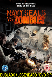 Assistir Navy Seals vs Zombies Dublado