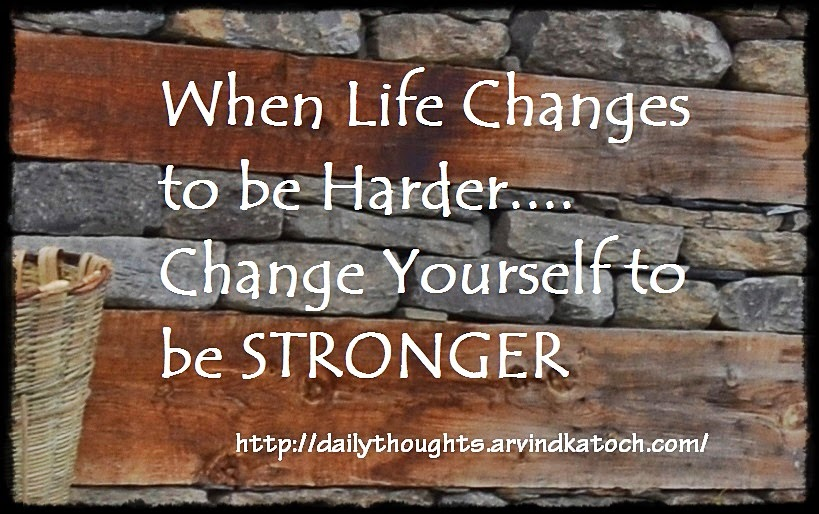 Harder, Life, Changes, stronger, Daily Quote,