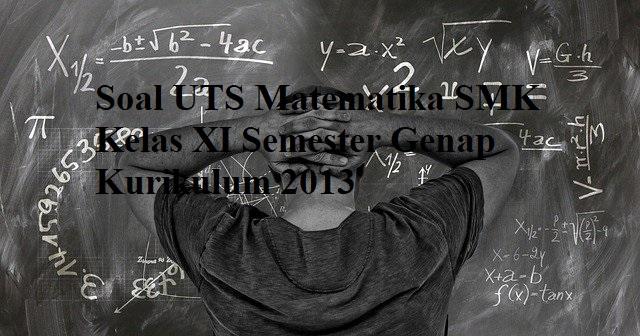 soal matematika kelas 11 semester 2 kurikulum 2013