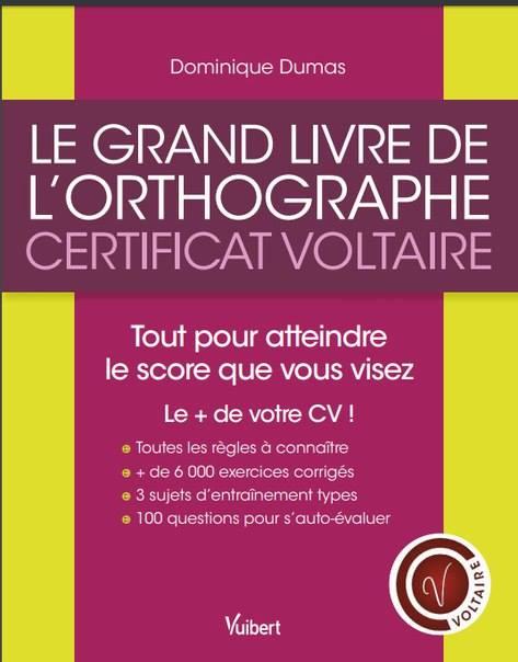 كتاب مفيد للحصول على شهادة الكفاءة في اللغة الفرنسية Le Grand livre de l'orthographe – Certificat Voltaire