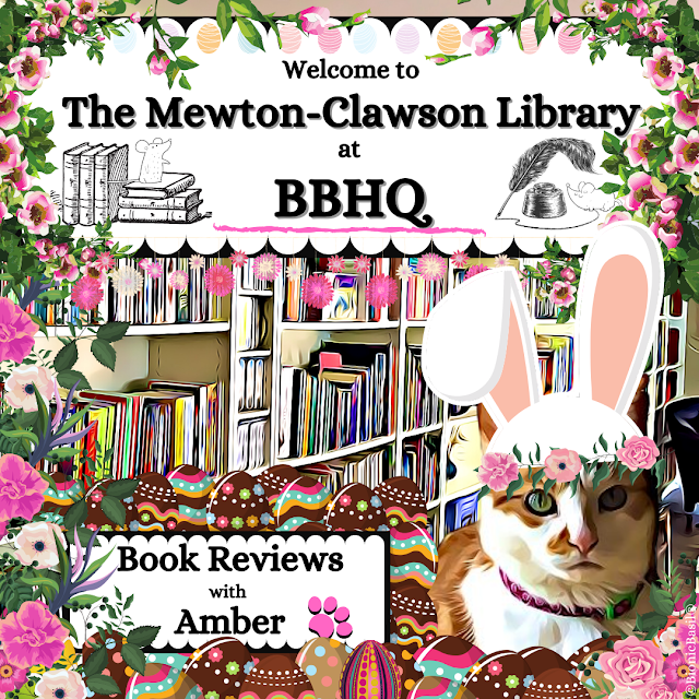 Book Reviews with Amber at The Mewton-Clawson Library Easter Banner ©BionicBasil®