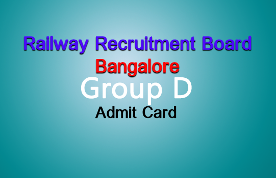 rrb bangalore group d admit card 2018 - rrbbnc.gov.in 2018 hall ticket