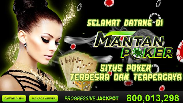 Mantan Poker: Situs Judi Dominoqq Terbesar di Asia