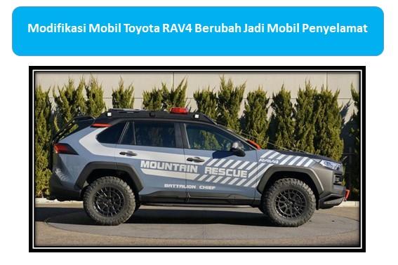 Modifikasi Mobil Toyota RAV4 Berubah Jadi Mobil Penyelamat