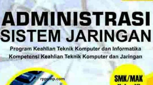 Rpp Administrasi Sistem Jaringan Kurikulum 2013 Revisi 2017/2018 dan Rpp 1 Lembar 2019/2020/2021 Kelas XI XII Semester 1 dan 2